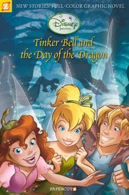 Tinker Bell and the Day of the Dragon (Disney Fairies Graphic Novels Series #3)