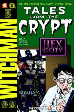 Something Wicca This Way Comes (Tales from the Crypt Series #7)