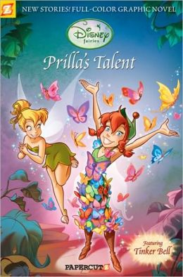 Prilla's Talent (Disney Fairies Graphic Novels Series #1)