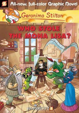 Who Stole the Mona Lisa? (Geronimo Stilton Graphic Novels Series #6)