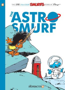 The Astrosmurf (Smurfs Graphic Novels Series #7)