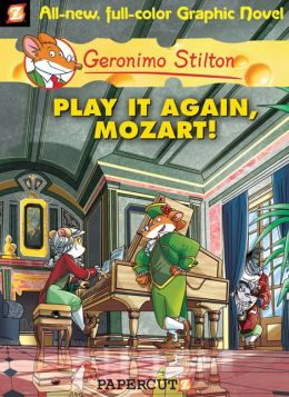 Play It Again, Mozart! (Geronimo Stilton Graphic Novels Series #8)
