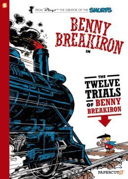 Benny Breakiron #3: The Twelve Trials of Benny Breakiron
