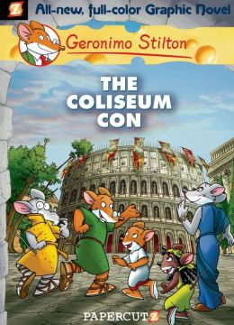 The Coliseum Con (Geronimo Stilton Graphic Novel Series #3)
