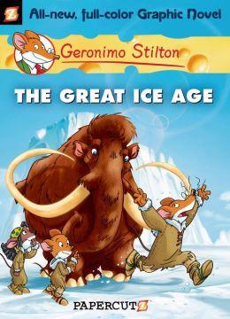 The Great Ice Age Geronimo Stilton Graphic Novel Series #5)