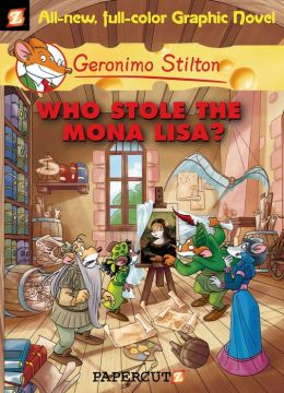 Who Stole the Mona Lisa? (Geronimo Stilton Graphic Novels Series #6)