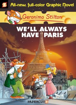 We'll Always Have Paris (Geronimo Stilton Graphic Novel Series #11)