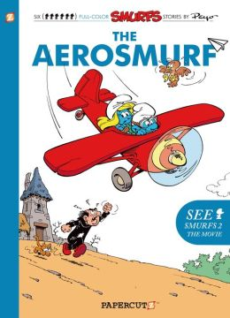 The Aerosmurf (Smurfs Graphic Novels Series #16)