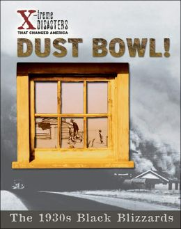 Dust Bowl!: The 1930s Black Blizzards