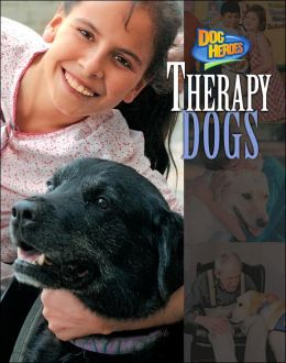 Therapy Dogs (Dog Heroes Series)