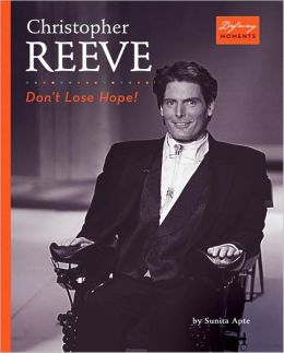 Christopher Reeve: Don't Lose Hope! (LIBRARY EDITION)