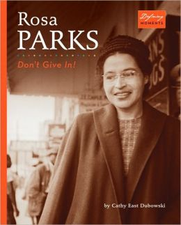 Rosa Parks: Don't Give In!