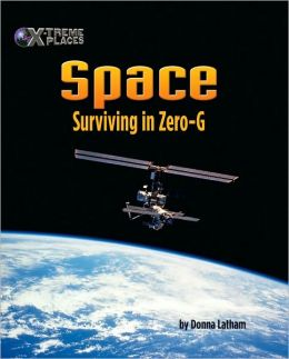 Space: Surviving in Zero-G