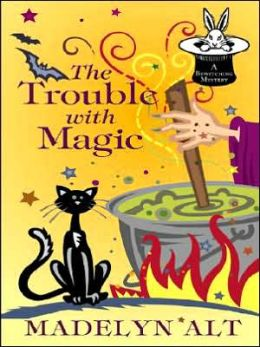 The Trouble with Magic (Bewitching Series #1)