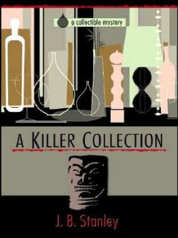 A Killer Collection (Collectible Mystery Series #1)