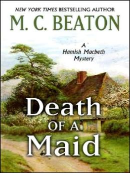 Death of a Maid (Hamish Macbeth Series #22)