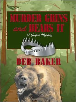 Murder Grins and Bears It: A Yooper Mystery
