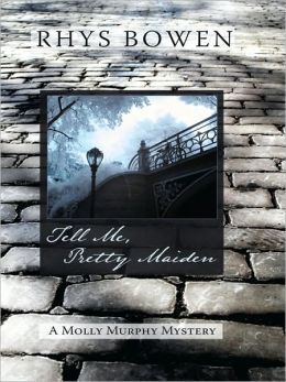 Tell Me, Pretty Maiden (Molly Murphy Series #7)