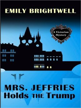 Mrs. Jeffries Holds the Trump (Mrs. Jeffries Series #24)