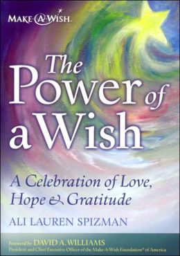 Power of a Wish: A Celebration of Love, Hope & Gratitude