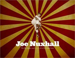 Joe Nuxhall: The Life Legacy and Words of a Cincinnati Icon