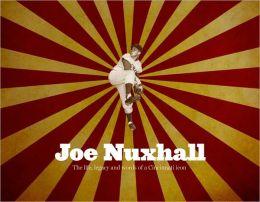 Joe Nuxhall: The Life Legacy and Words of a Cincinnati Icon