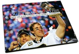 Our Team, Our Time: New Orleans Saints, 2009 World Champions and Dat's Dat!