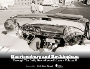 Harrisonburg and Rockingham: The 1960s through the Present