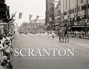 Scranton: The First 150 Years - 1866-2016