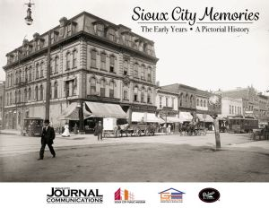 Sioux City Memories: The Early Years