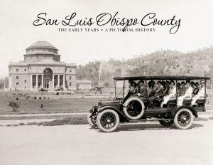 San Luis Obispo County: The Early Years