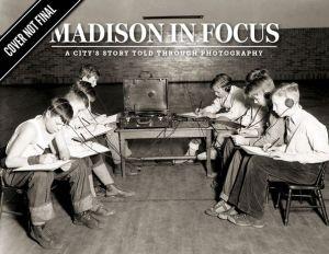 Madison in Focus