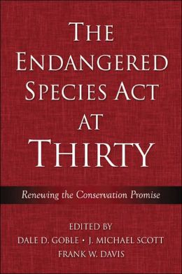 The Endangered Species ACT at Thirty: Renewing the Conservation Promise