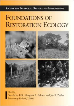 Foundations of Restoration Ecology: The Science and Practice of Ecological Restoration