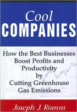 Cool Companies: How the Best Businesses Boost Profits and Productivity by Cutting Greenhouse Gas Emissions
