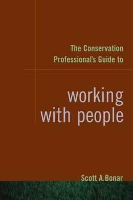 The Conservation Professional's Guide to Working with People