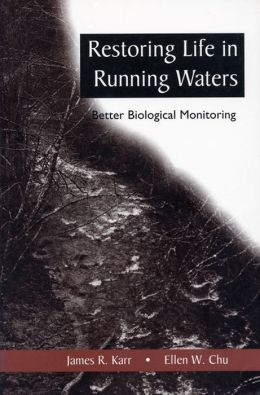 Restoring Life in Running Waters: Better Biological Monitoring
