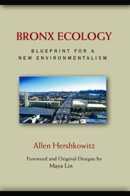 Bronx Ecology: Blueprint for a New Environmentalism