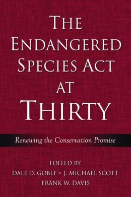 The Endangered Species Act at Thirty: Vol. 1 : Renewing the Conservation Promise