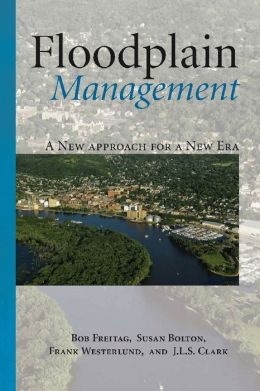 Floodplain Management: A New Approach for a New Era