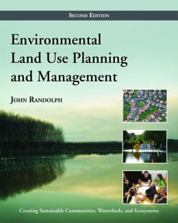 Environmental Land Use Planning and Management, Second Edition