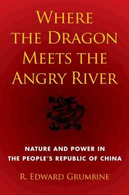 Where the Dragon Meets the Angry River: Nature and Power in the People's Republic of China