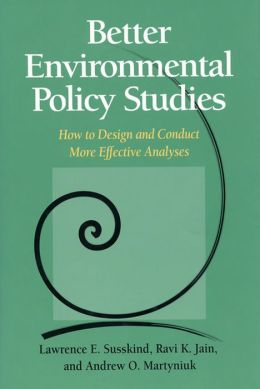 Better Environmental Policy Studies: How To Design And Conduct More Effective Analyses