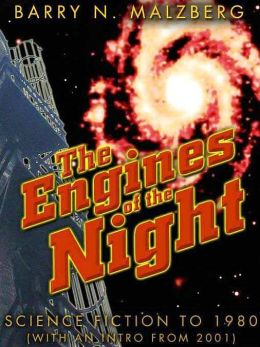 The Engines of the Night