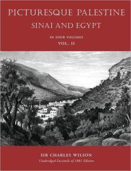 Picturesque Palestiine, Sinai and Egypt, Vol. II