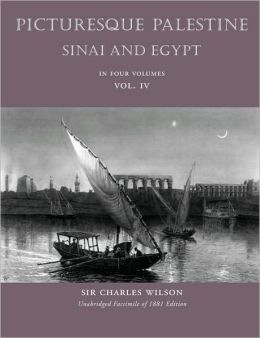 Picturesque Palestiine, Sinai and Egypt, Vol. IV