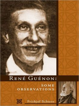 René Guénon: Some Observations