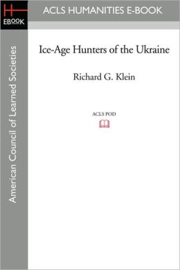 Ice-Age Hunters Of The Ukraine