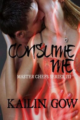 Consume Me (Master Chefs #3) - an International Erotic Love Story