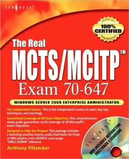 The Real MCTS/MCITP Exam 70-647 Prep Kit: Independent and Complete Self-Paced Solutions